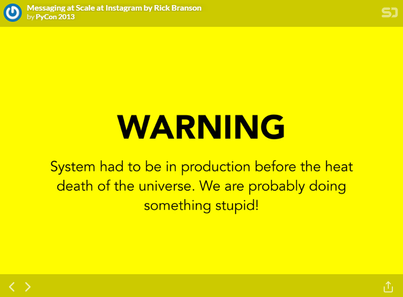 WARNING: System had to be in production before the heat death of the universe. We are probably doing something stupid!